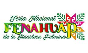 Fenahuap ( Feria Nacional de la Huasteca Potosina ) Evento Reprogramado